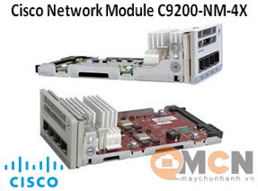 C9200-NM-4X Mô Đun Mạng Cisco Catalyst 9200 4 x 10G Network Module