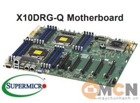 Main Máy Chủ Supermicro MBD-X10DRG-Q Bo Mạch Server