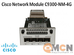 Cisco Catalyst 9300 4 x 1GE Network Module C9300-NM-4G Mô Đun Mạng