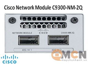 Mô Đun Mạng Cisco Catalyst 9300 2 x 40GE Network Module C9300-NM-2Q