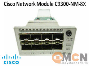 Cisco Catalyst 9300 8 x 10GE Network Module C9300-NM-8X Mô Đun Mạng